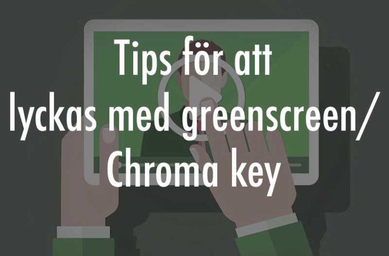 lyckas med greenscreen